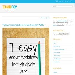 7 Easy Accommodations for Students with ADHD
