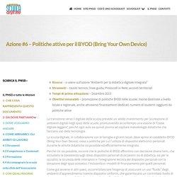 Azione #6 - Politiche attive per il BYOD (Bring Your Own Device) ~ Schoolkit - accompagnamento innovativo del PNSD