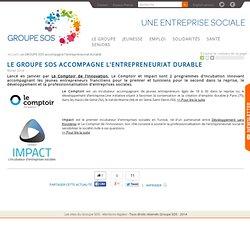 Le GROUPE SOS accompagne l'entrepreneuriat durable