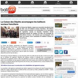 La Caisse des Dépôts accompagne les bailleurs sociaux franciliens - 05/01/17