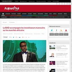 La BAD accompagne les investisseurs marocains sur les marchés africains