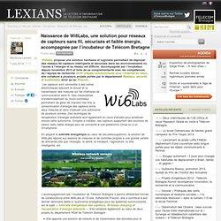 Naissance de Wi6Labs, une solution pour réseaux de capteurs sans fil, sécurisés et faible énergie, accompagnée par l'incubateur de Télécom Bretagne ›Lexians