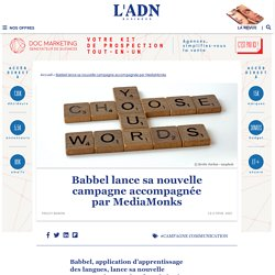 Accompagnée par MediaMonks, Babbel lance sa nouvelle campagne