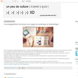 un peu de culture (numérique): L'accompagnement du lecteur aux usages du numérique en bibliothèque