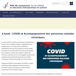 E-book : COVID et Accompagnement des personnes malades chroniques / Pôle de Ressources Ile de France, juin 2020