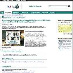 """Document d'accompagnement pédagogique de l'exposition """"Du cinéma autrement : 50 ans de Cinémathèque à Toulouse"""" - Action Culturelle"""