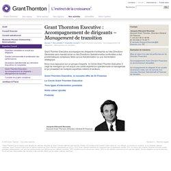 Grant Thornton Executive : Accompagnement de dirigeants – Management de transition