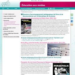 Dossiers d'accompagnement pédagogique de films et de documentaires sur la thématique de la presse - Éducation aux médias