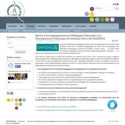 Service d'Accompagnement aux Pédagogies Innovantes et à l'Enseignement Numérique de Sorbonne Paris Cité (SAPIENS)