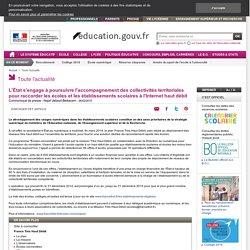 L'État s'engage à poursuivre l'accompagnement des collectivités territoriales pour raccorder les écoles et les établissements scolaires à l'Internet haut débit
