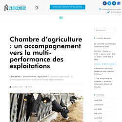EPICENTRE 07/10/19 Chambre d'agriculture : un accompagnement vers la multi-performance des exploitations