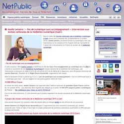 Axelle Lemaire : «Pas de numérique sans accompagnement»