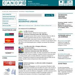 Géographie urbaine - CANOPÉ Paris - Le réseau de création et d'accompagnement pédagogiques