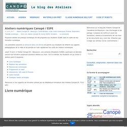 L'Atelier Canopé, le lieu de création et d'accompagnement pédagogiques. Académie de Besançon