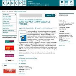 Guide TICE pour le professeur de français - CRDP de Paris - Centre Régional de Documentation Pédagogique de Paris