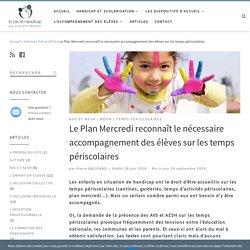 Le Plan Mercredi reconnaît le nécessaire accompagnement des élèves sur les temps périscolaires