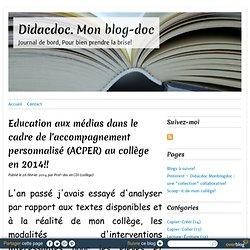 Education aux médias dans le cadre de l'accompagnement personnalisé (ACPER) au collège en 2014!!