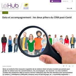 Data et accompagnement : les deux piliers du CRM post-Covid
