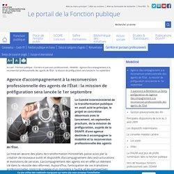 Agence d'accompagnement à la reconversion professionnelle des agents de l'État : la mission de préfiguration sera lancée le 1er septembre