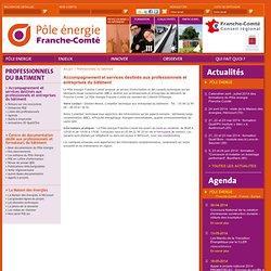 Pôle Energie Franche-Comté : Accompagnement et services destinés aux professionnels et entreprises du bâtiment