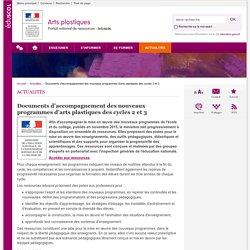 Documents d'accompagnement des nouveaux programmes d'arts plastiques des cycles 2 et 3-Arts plastiques-Éduscol