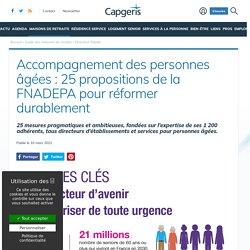Accompagnement des personnes âgées : 25 propositions de la FNADEPA pour réformer durablement / FNADEPA, mars 2021