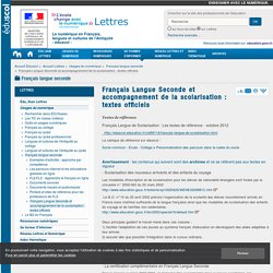 Français Langue Seconde et accompagnement de la scolarisation : textes officiels — Lettres