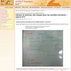 Volcans et séismes, des risques pour les sociétés humaines – séance N°3 - Accompagnement de Sciences et Technologie à l'Ecole Primaire - Vaucluse (ASTEP)