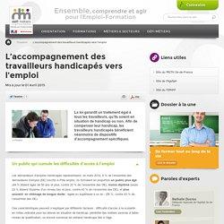 L'accompagnement des travailleurs handicapés vers l'emploi
