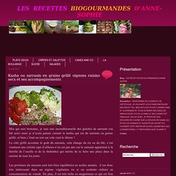 Kasha ou sarrasin en grains grillé oignons raisins secs et ses accompagnements - LES RECETTES BIOGOURMANDES D'ANNE-SOPHIE