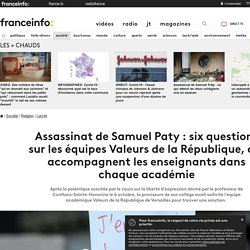 Assassinat de Samuel Paty : six questions sur les équipes Valeurs de la République, qui accompagnent les enseignants dans chaque académie