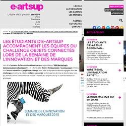Les étudiants d'e-artsup accompagnent les équipes du challenge Objets Connectés lors de la Semaine de l'innovation et des marques - Blog e-artsup