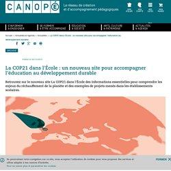 La COP21 dans l'École : un nouveau site pour accompagner l'éducation au développement durable