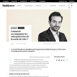 Comment accompagner les entreprises lors de la sortie de crise ? - Maddyness - Le Magazine des Startups Françaises