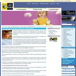 Prendre soin des enfants confiés au Conseil général - Accompagner les familles - Enfance - Famille