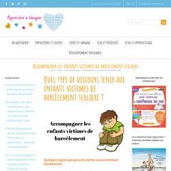 Accompagner les enfants victimes de harcèlement scolaire