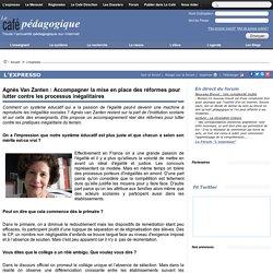 Agnès Van Zanten : Accompagner la mise en place des réformes pour lutter contre les processus inégalitaires