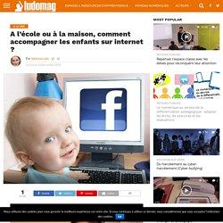 A l'école ou à la maison, comment accompagner les enfants sur internet