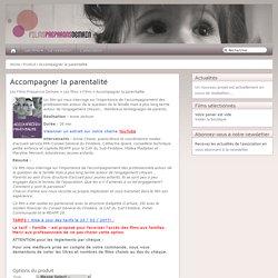 Les Films Préparons Demain - Accompagner la parentalité