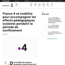 France 4 se mobilise pour accompagner les efforts pédagogiques scolaires pe
