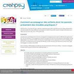 Comment accompagner des enfants dont les parents présentent des troubles psychiques ?