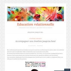 Accompagner une émotion jusqu'au bout – Education relationnelle