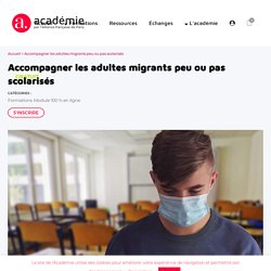 Accompagner les adultes migrants peu ou pas scolarisés