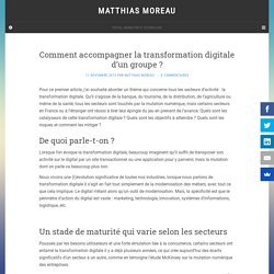 Comment accompagner la transformation digitale d'un groupe ? - Matthias Moreau