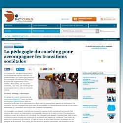 La pédagogie du coaching pour accompagner les transitions sociétales