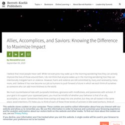 Allies, Accomplices, and Saviors: Knowing the Difference to Maximize Impact