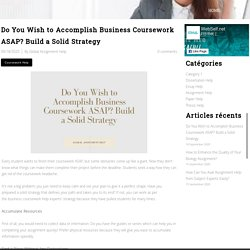 Do You Wish to Accomplish Business Coursework ASAP? Build a Solid Strategy