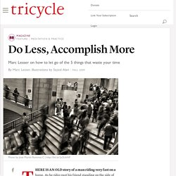 Do Less, Accomplish More - Tricycle: The Buddhist Review