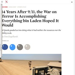 14 Years After 9/11, the War on Terror Is Accomplishing Everything bin Laden Hoped It Would