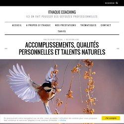 Accomplissements, qualités personnelles et talents naturels